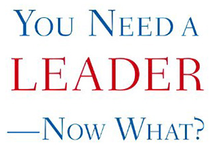 You Need a Leader
